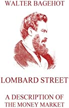 Lombard Street - A Description of the Money Market