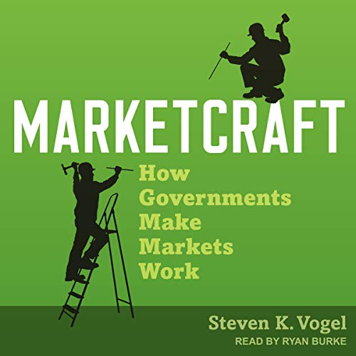 Marketcraft     How Governments Make Markets Work              Written by:                                                                                                                                 Steven K. Vogel                               Narrated by:                                                                                                                                 Ryan Burke                      Length: 7 hrs and 10 mins     Not rated yet     Overall 0.0