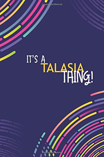 IT'S A TALASIA THING: YOU WOULDN'T UNDERSTAND Lined Notebook / Journal Gift, 120 Pages, Glossy Finish
