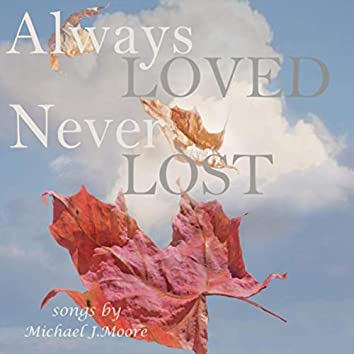 Always Loved Never Lost