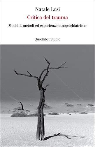 Critica del trauma. Modelli, metodi ed esperienze etnopsichiatriche