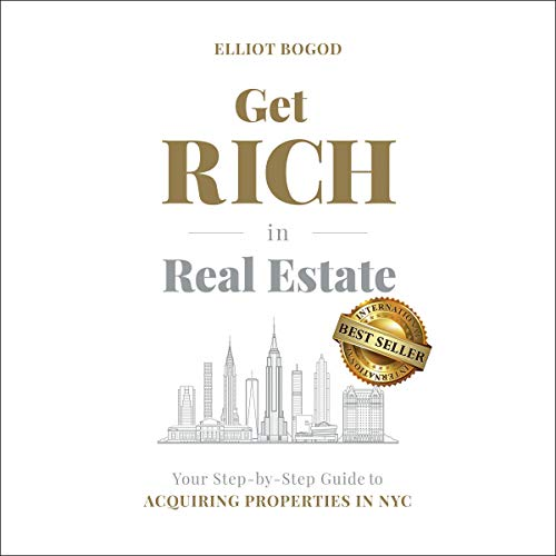 Get Rich in Real Estate: Your Step-by-Step Guide to Acquiring Properties in NYC audiobook cover art