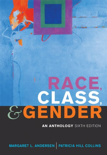 Race, Class, and Gender: An Anthology (Available Titles CengageNOW)