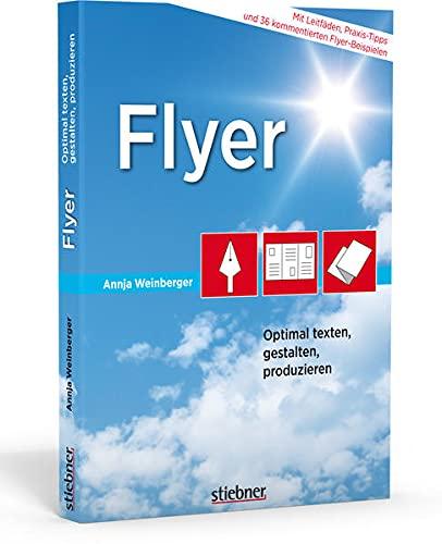 Flyer Optimal texten, gestalten, produzieren. Tipps und Tricks zur Flyer Gestaltung. Mit Werbetext Beispielen und Flyer Gestaltungsregeln. Alles, was Sie brauchen, um Ihre eigenen Flyer zu erstellen!
