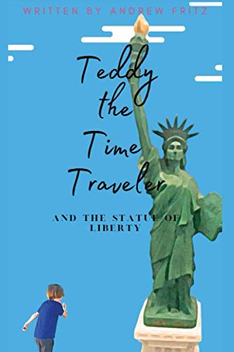 Teddy the Time Traveler and the Statue of Liberty