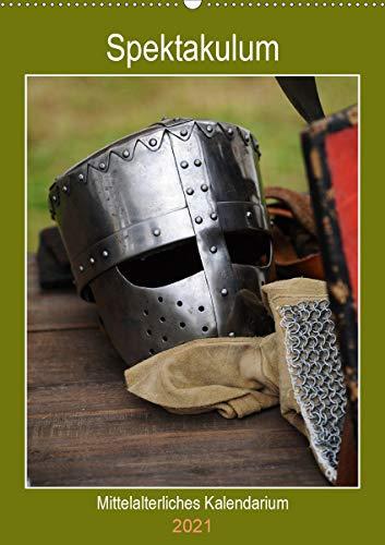 Spektakulum - Mittelalterliches Kalendarium (Wandkalender 2021 DIN A2 hoch)
