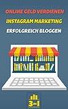 Online Geld verdienen | Instagram Marketing | Erfolgreich bloggen: Für deinen Erfolg und deine finanzielle Freiheit