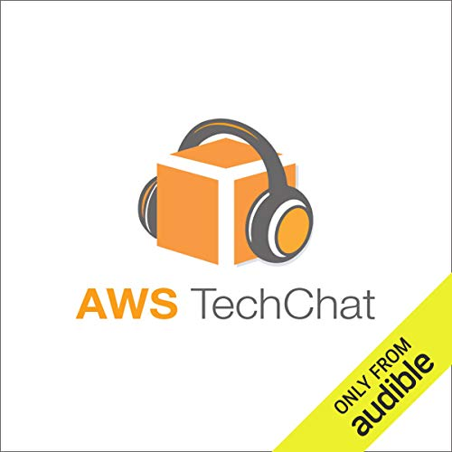 Couverture de AWS TechChat #5: Stay up to Date on the Cloud Topics That Matter to You Most in This Latest Round-Up