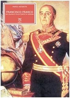 Francisco Franco. Un caudillo alla corte di Spagna Clio: Amazon.es ...