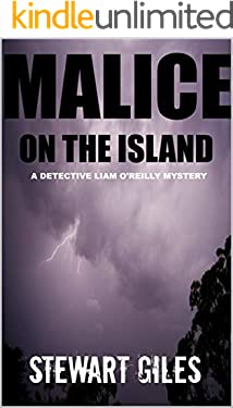 Malice on the Island : A dark mystery with a twist you will never forget. (Detective Liam O'Reilly book4) (DI Liam O'Reilly mysteries)