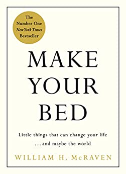 Make Your Bed: Feel grounded and think positive in 10 simple steps (English Edition) por [William H. McRaven]
