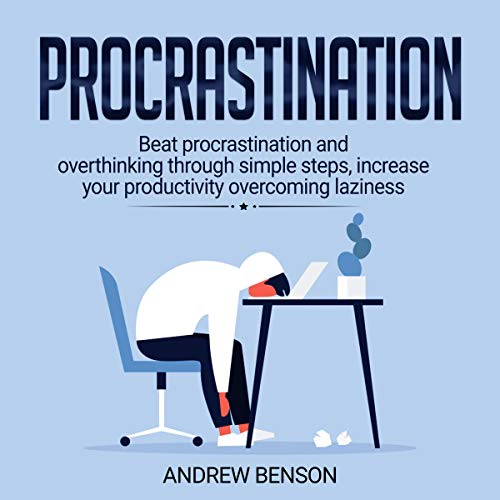 Procrastination: Beat Procrastination and Overthinking Through Simple Steps, Increase Your Productivity Overcoming Laziness  audiobook cover art