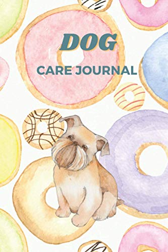 Dog Care Journal: Pet Health Records: Vaccination Record Book with Dog Immunization Log, Shots Record Card, Weight, Medical Treatments, Dog Daily Care ... and More! Gift for Dog Owners and Lovers