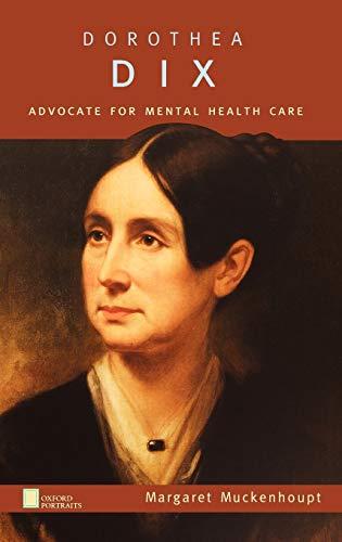Dorothea Dix: Advocate for Mental Health Care (Oxford Portraits)