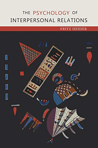 Compare Textbook Prices for The Psychology of Interpersonal Relations  ISBN 9781614277958 by Heider, Fritz