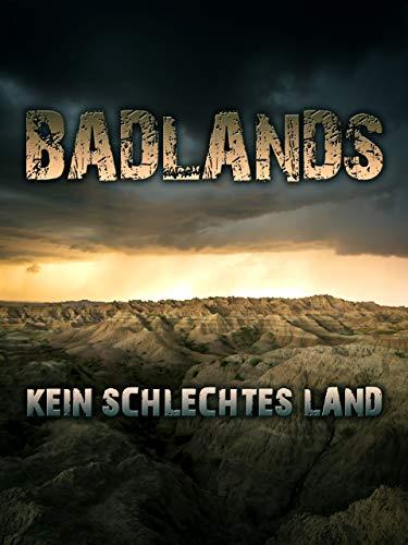 BADLANDS - KEIN SCHLECHTES LAND