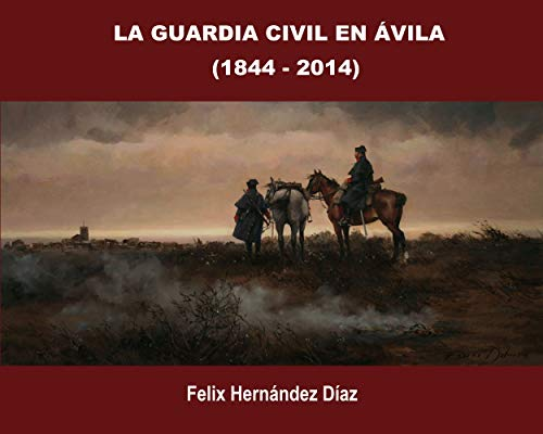 La Guardia Civil en Ávila (1844-2014)