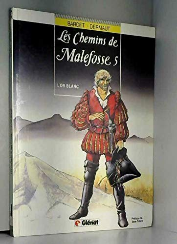 CHEMINS DE MALEFOSSE T05 L'OR BLANC
