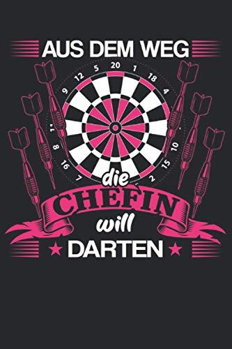 Aus dem Weg die Chefin will darten: Dart Chefin & Darts Notizbuch 6' x 9' Frauen Geschenk für Dartboard & Darter