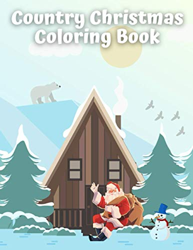 Country Christmas Coloring Book: Beautiful Landscapes and Unique Architecture Winter Scenes Design Gift for Adults and Kids