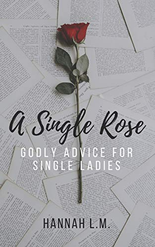 A Single Rose: Godly Advice for Single Women