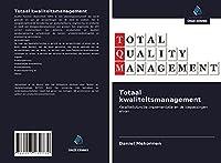 Totaal kwaliteitsmanagement: Kwaliteitsfunctie Implementatie en de toepassingen ervan