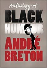Anthology of Black Humour by Andre Breton (1-Feb-2009) Paperback