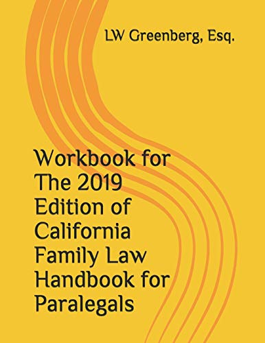 Compare Textbook Prices for Workbook for The 2019 Edition of California Family Law Handbook for Paralegals  ISBN 9781797761299 by Greenberg, Esq., LW