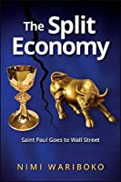 The Split Economy: Saint Paul Goes to Wall Street (Suny Series in Theology and Continental Thought)