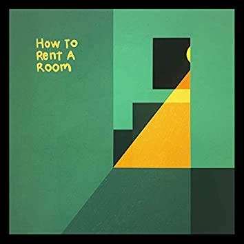 How to Rent a Room