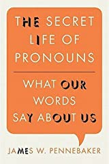 James W. Pennebaker: The Secret Life of Pronouns : What Our Words Say about Us (Hardcover); 2011 Edition Hardcover