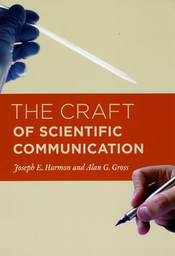 Download The Craft of Scientific Communication (Chicago Guides to Writing, Editing, and Publishing) 0226316629