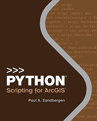 Python Scripting for ArcGIS (Python Scripting, 1)