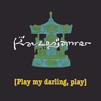 Play My Darling, Play