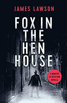Fox in the Henhouse: A Ministry of Detection novella by [James Lawson]