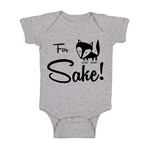 for Fox Sake - Humor Quote - Funny Baby Bodysuit Cute Novelty Infant Creeper, One-Piece Infant Romper (6 Months, Light Grey)