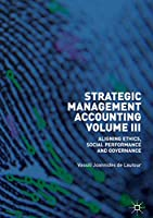 Strategic Management Accounting, Volume III: Aligning Ethics, Social Performance and Governance