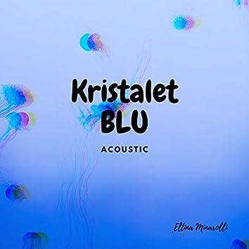 Kristalet Blu (Acoustic)