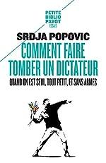 Comment faire tomber un dictateur quand on est seul, tout petit, et sans armes de Srdja Popovic