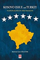 Kosovo Issue and Turkey Nationalism in The Balkans