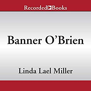 Banner O'Brien                   By:                                                                                                                                 Linda Lael Miller                               Narrated by:                                                                                                                                 Pilar Witherspoon                      Length: 9 hrs and 57 mins     51 ratings     Overall 4.2