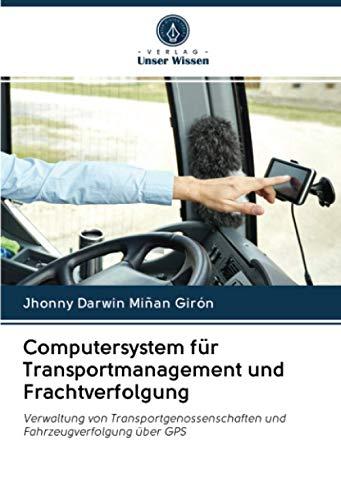 Computersystem für Transportmanagement und Frachtverfolgung: Verwaltung von Transportgenossenschaften und Fahrzeugverfolgung über GPS