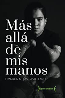 Mas alla de mis manos (Spanish Edition)