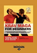Krav Maga for Beginners: A Step-by-Step Guide to the World's Easiest-to-Learn, Most-Effective Fitness and Fighting Program...