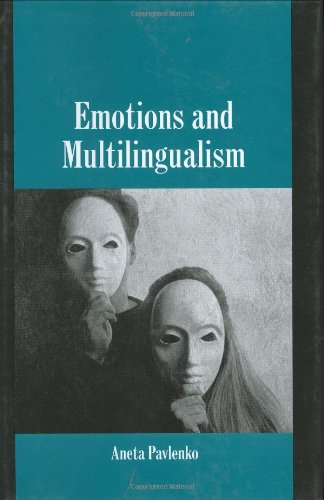 Emotions and Multilingualism (Studies in Emotion and Social Interaction) (English Edition)