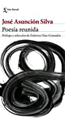 Poesía reunida par Asunción Silva