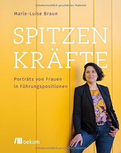 Spitzenkräfte: Porträts von Frauen in Führungspositionen