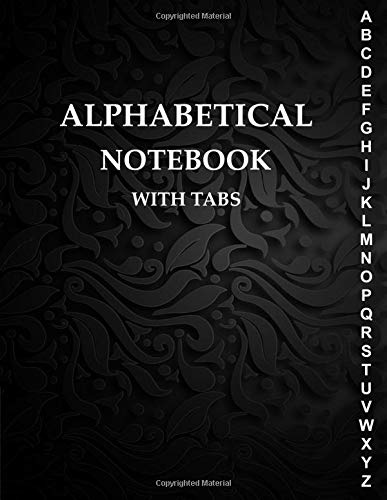 Alphabetical Notebook with Tabs: Large Lined-Journal Organizer with A-Z Tabs Printed, Alphabetic Notebook, Smart Black Design