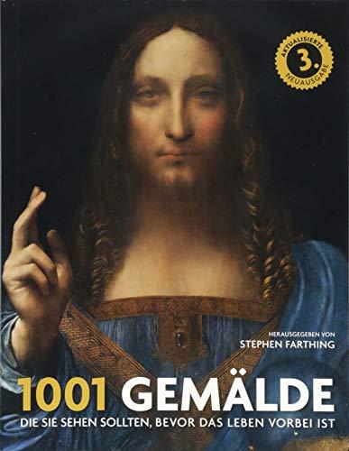 1001 Gemälde: die Sie sehen sollten, bevor das Leben vorbei ist. Ausgewählt und vorgestellt von 83 Künstlern, Kuratoren, Kunstkritikern und Sammlern.