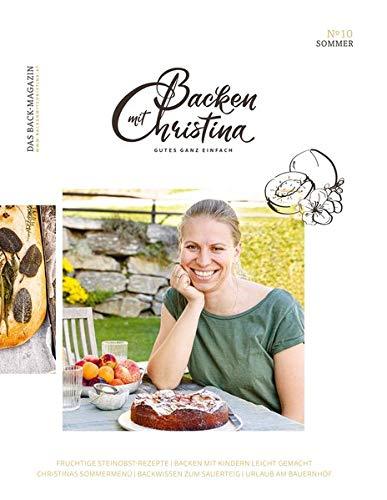 Christina Bauer Magazin: Das Back-Magazin. No 10 Juni 2020 (Backen mit Christina)